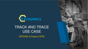 Extronics iRFID500 Track and Trace use case